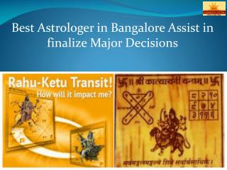Best Astrologer in Bangalore Assist in finalize Major Decisions - Maakamakhyajyotish