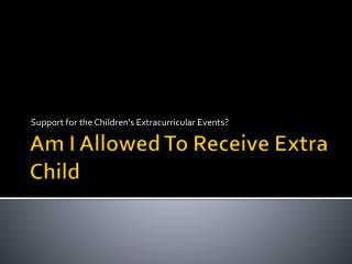 Would I receive More Child Support For The Children's Extracurricular Activities?