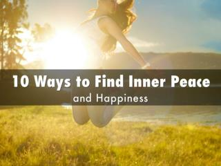 10 Ways to Find Peace and Happiness