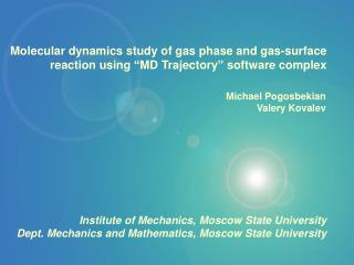 Molecular dynamics study of gas phase and gas-surface reaction using  MD Trajectory  software complex