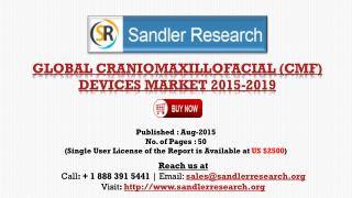 2019 World Craniomaxillofacial (CMF) Devices Industry by Market Size, Trends, Drivers and Growth Opportunities Analysis
