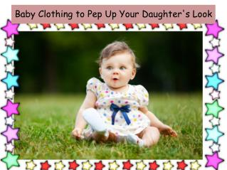Baby clothing to pep up your daughter's look