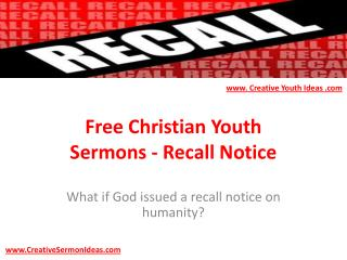 Free Christian Youth Sermons - Recall Notice