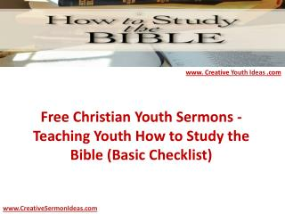 Free Christian Youth Sermons - Teaching Youth How to Study the Bible (Basic Checklist)
