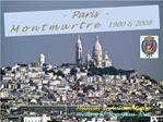 .                 -  Paris  -                                     .M o n t m a r t r e   1900  2008