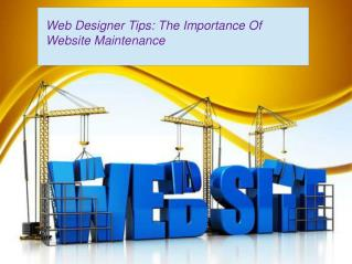 Web Designer Tips: The Importance Of Website Maintenance