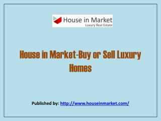 House in Market-Buy or Sell Luxury Homes