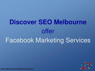 Facebook Marketing Services offer by Discover SEO Melbourne