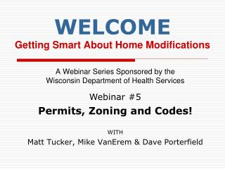 WELCOME Getting Smart About Home Modifications