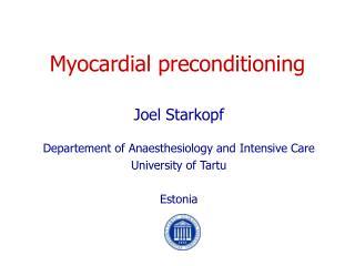 Myocardial preconditioning