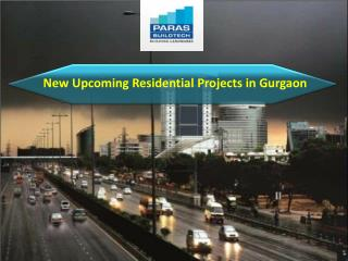 Upcoming Residential Projects in Gurgaon - www.parasbuildtech.com