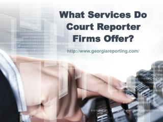 What Services Do Court Reporter Firms Offer