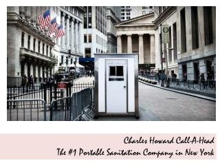 Charles Howard Call-A-Head - The 1 Portable Sanitation Company in New York