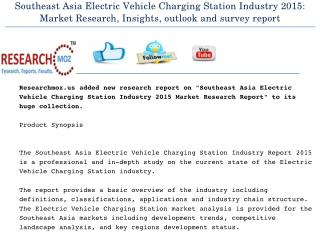 Southeast Asia Electric Vehicle Charging Station Industry 2015 Market Research Report