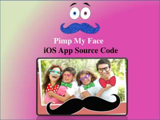 Pimp My Face iOS Application Source Code
