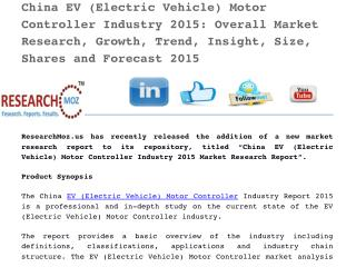 China EV (Electric Vehicle) Motor Controller Industry 2015: Overall Market Research, Growth, Trend, Insight, Size, Share