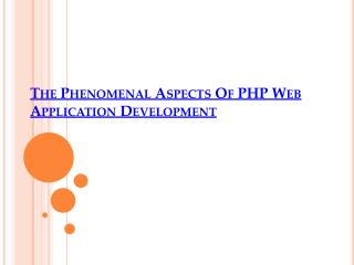 The Phenomenal Aspects Of PHP Web Application Development