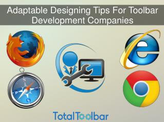 Adaptable Designing Tips For Toolbar Development Companies