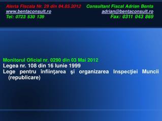 Alerta Fiscala Nr. 29 din 04.05.2012    Consultant Fiscal Adrian Benta bentaconsult.ro