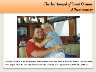 Charles Howard of Broad Channel - A Businessman