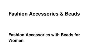 Fashion accessories with beads for women