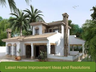 Latest Home Improvement Ideas and Resolutions