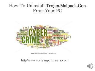 Remove Trojan.Malpack.Gen (Removal Guide), How To Remove Trojan.Malpack.Gen Infection