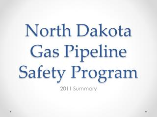 North Dakota Gas Pipeline Safety Program