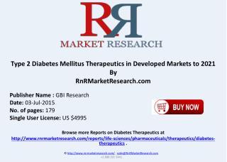Type 2 Diabetes Mellitus Therapeutics in Major Developed Market Forecast to 2021