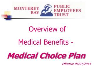 Overview of  Medical Benefits - Medical Choice Plan Effective 04