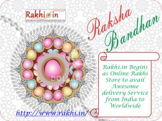 Rakhi.in Begins as Online Rakhi Store to avail Awesome delivery Service from India to Worldwide!!