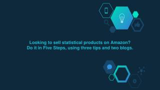 How to sell statistical products on Amazon. Five Steps, three tips and two blogs
