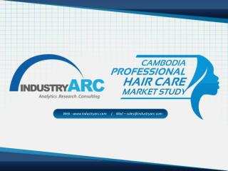 Cambodia Professional Hair Care Market -The Cambodian Professional Hair Care Products Market, Still In Nascent Phase