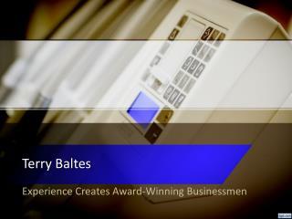 Terry Baltes: Experience Creates Award-Winning Businessmen