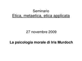 Seminario Etica, metaetica, etica applicata
