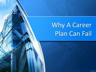 Why A Career Plan Can Fail