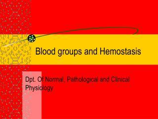 Blood groups and Hemostasis