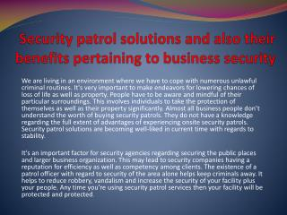 Security patrol solutions and also their benefits pertaining to business security