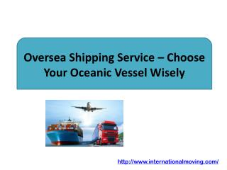 Oversea Shipping Service – Choose Your Oceanic Vessel
