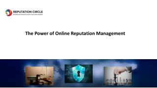 The Power of Online Reputation Management