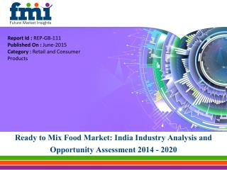 Ready to Mix Food Market in India Anticipated to be worth US$ 284.4 Mn by 2020