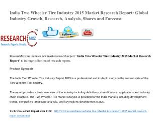 India Two Wheeler Tire Industry 2015 Market Research Report: Global Industry Growth, Research, Analysis, Shares and Fore