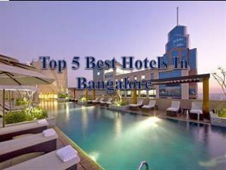 Top 5 Best Hotels in Bangalore, Search with Rates