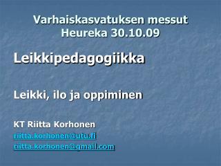 Varhaiskasvatuksen messut Heureka 30.10.09