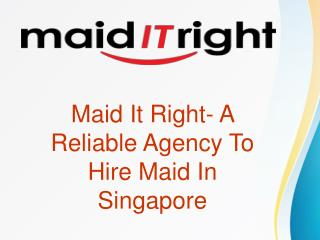 Reliable Maid Agency In Singapore