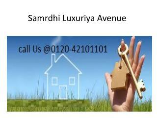 Samridhi Luxuriya Avenue
