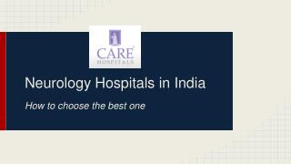 How to choose Best Neurology hospitals in india