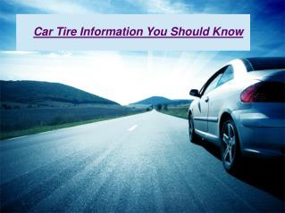 Car Tire Information You Should Know