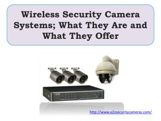 Wireless Security Camera Systems; What They Are and What They Offer