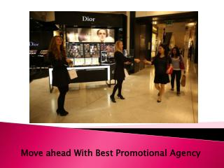 Move ahead With Best Promotional Agency